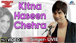 kitna haseen chehra feat uvie singles top chart episode 7