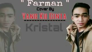 Yang Ku Cinta Kristal Lirik Karaoke Tanpa Vocal ( Cover Farman )