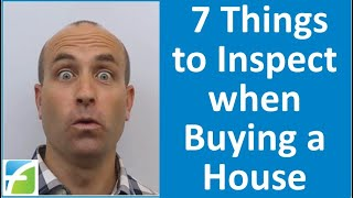 7 Things to Inspect when Buying a House that Inspectors & Agents Don't