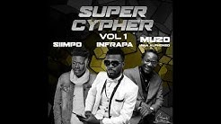 Siimpo X Infrapa X Muzo AKA Alphonso - Super Cypher (Vol 1) [Official Audio]