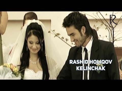 Rashid Holiqov - Kelinchak | Рашид Холиков - Келинчак