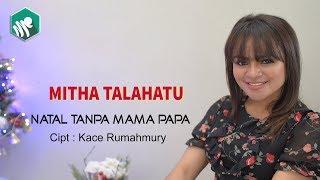 MITHA TALAHATU - NATAL TANPA MAMA PAPA (Official Video Music) [HD]
