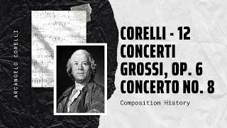 Arcangelo Corelli - 12 Concerti Grossi, Op. 6 Concerto No. 8 in G minor