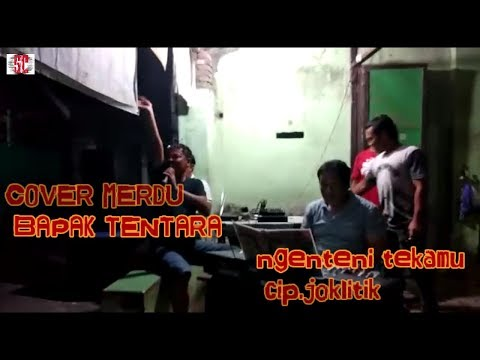 MERDUNYA SUARA Bpk TENTARA (cover) Ngenteni Tekamu