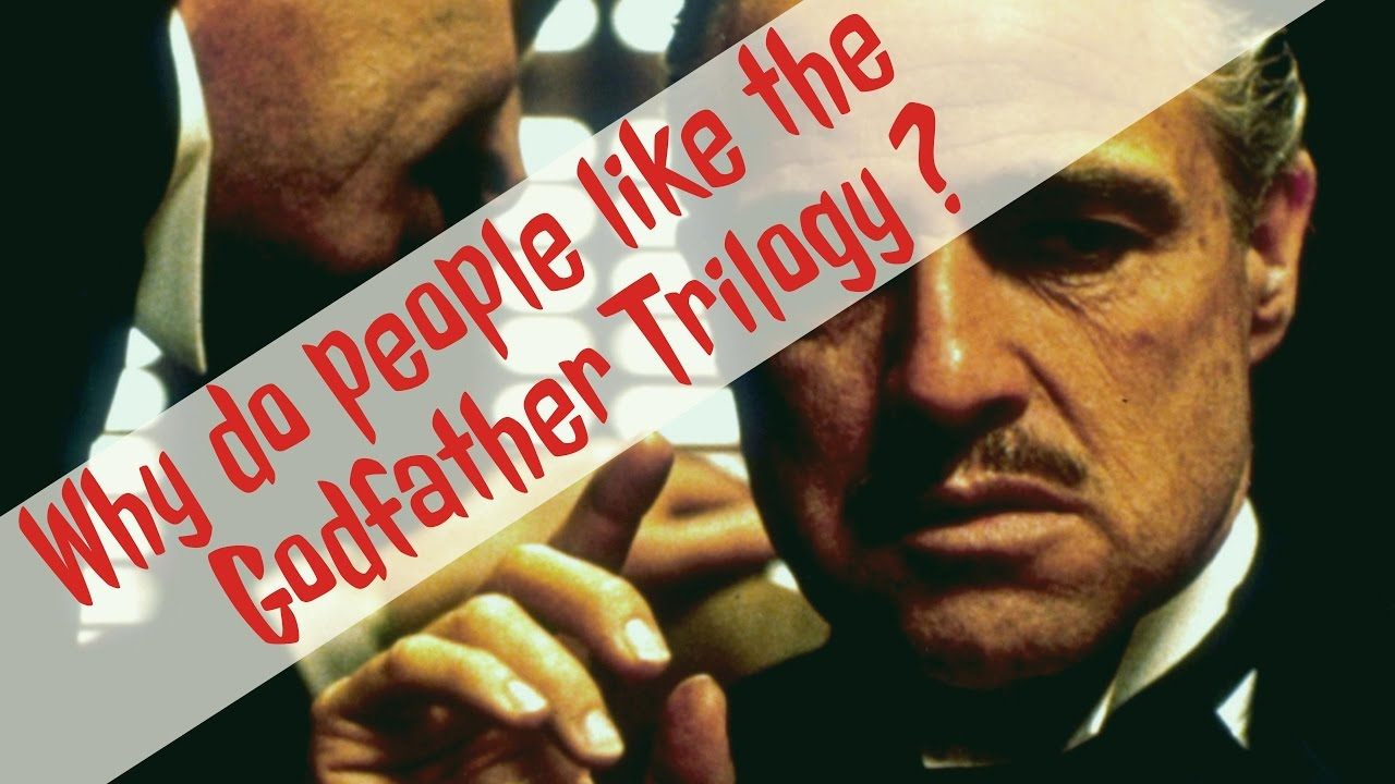 Why people do like the Godfather Trilogy ??