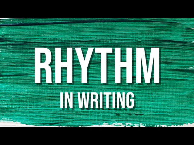 Rhythm in writing // AuthorTube