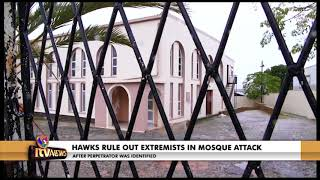 HAWKS RULE OUT INVOLVEMENT OF EXTREMISTS IN MALMESBURY MOSQUE ATTACK