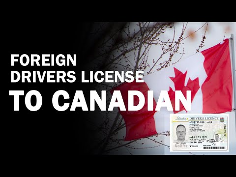 Changing Foreign Drivers License To Canadian License