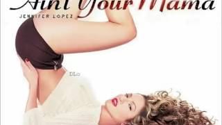 Jennifer Lopez 2016 - Ain't Your Mama