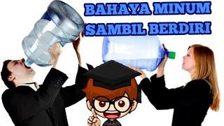 PENJELASAN TENTANG BAHAYANYA MINUM SAMBIL BERDIRI