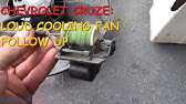 Chevrolet Cruze Radiator Fan Fuse Location Replacement Radiator Cooling Fan Not Working Youtube