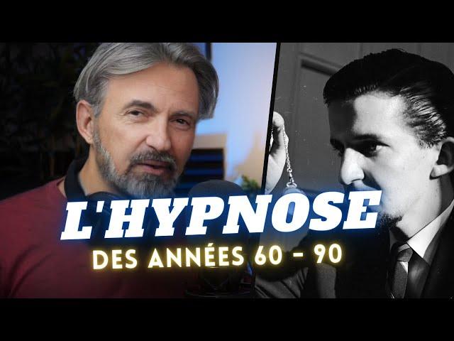 L'hypnose, c'était comment avant ?