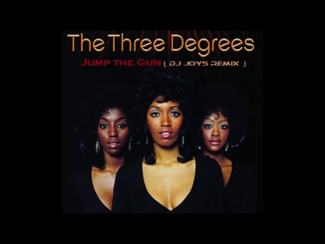 Three Degrees - Jump the gun ( Dj Joys Remix )