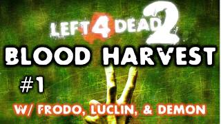 L4D2 Blood Harvest w/ Frodo, Luclin, & Demon Part 1 (HD)