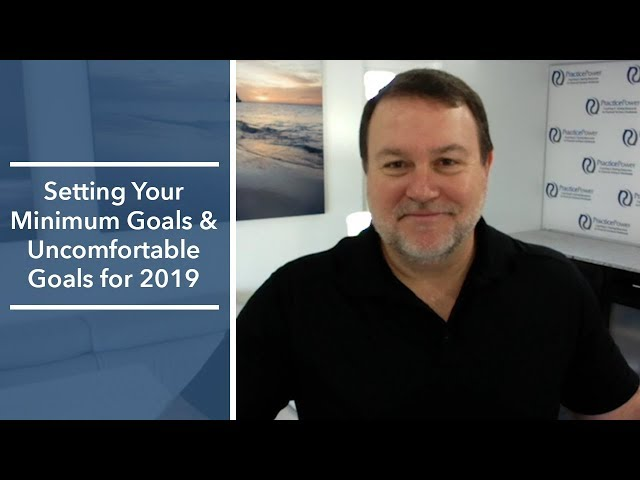 Setting Your Minimum Goals and Uncomfortable Goals for 2019 | Coach Joe Lukacs