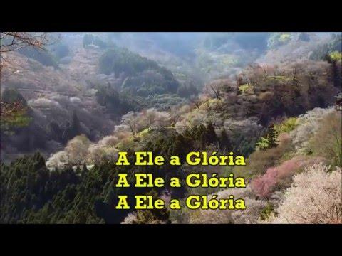 A ELE A GLÓRIA PLAYBACK
