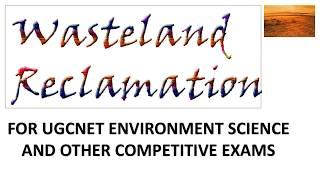 WASTELAND RECLAMATION for UGC NET