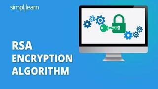 RSA Encryption Algorithm   Rivest–Shamir–Adleman   RSA Algorithm Explained   Simplilearn