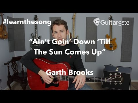 #Learnthesong - Ain't Goin Down Till The Sun Comes Up - Garth Brooks - Cover Band Guitar Lesson