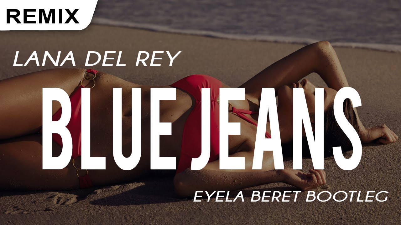 lana del rey blue jeans eyela beret bootleg remix