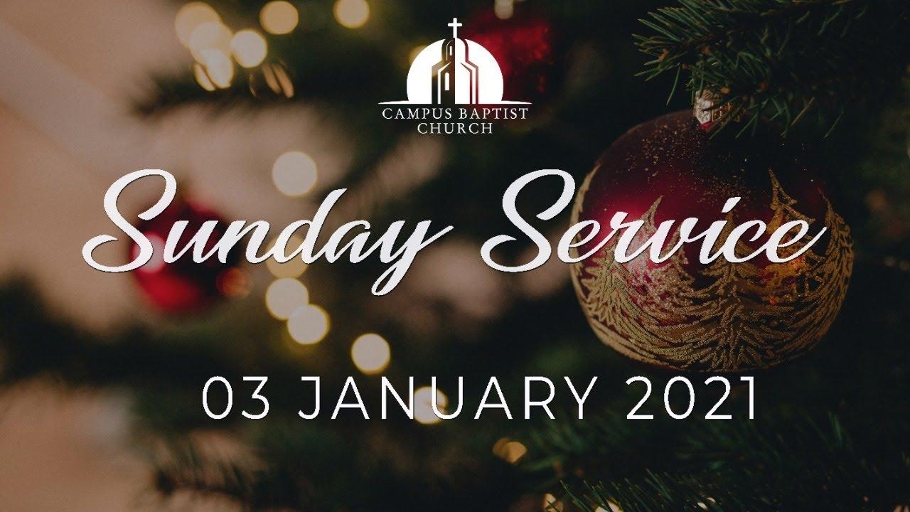 Christmas Eve Church Services Near Me 2021 Sunday Online Service 03 January 2021 Campus Baptist Church Youtube