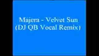 Majera - Velvet Sun (DJ QB Vocal Rmx) (Free Download 2013)