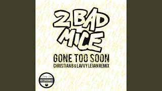 Gone Too Soon (Christian B & Lavvy Levan Remix)