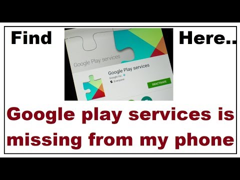Google Play Services Is Missing From My Phone Search This Way