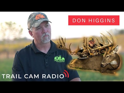 DON HIGGINS On All Things Deer Hunting: Full Interview -Trail Cam Radio