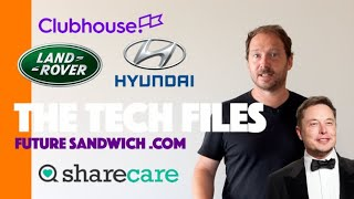 The Tech Files: Clubhouse, Hyundai, Jaguar Land Rover.