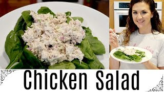Chicken Salad Recipe | Quick, Easy, DELICIOUS!! | Perfect Light Meal
