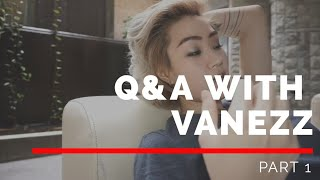 Vdaily #1 - Q&A With Vanezz Part 1