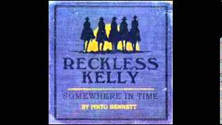 Watch Reckless Kelly I Hold The Bottle You Hold The Wheel video
