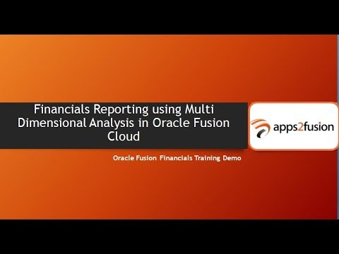 Financials Reporting using Multi Dimensional Analysis in Oracle Fusion Cloud
