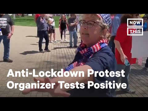 Anti-Lockdown Protest Organizer Tests Positive For COVID-19, Demonstrations Continue | NowThis