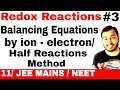 Redox Reactions 03 || Balancing a chemical Equation By ion- electron Method or Half Reaction Method