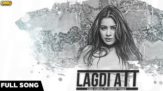 Lagdi Att - Sara Gurpal Ft. Harshit Tomar |  JSL Singh | Full Audio | Latest Punjabi Song 2016