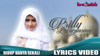Prilly Latuconsina - Hidup Hanya Sekali [Official Lyric Video]