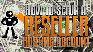 How To Setup A Reseller Web Hosting Account