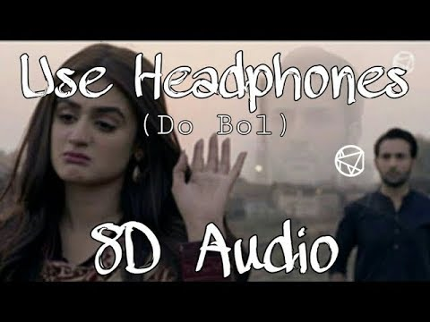 Do Bol Official OST | Nabeel Shaukat & Aima Baig | 8D Audio | Wizzly Network