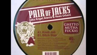 Pair Of Jacks -- Bitch Slap