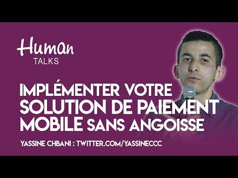 Implémenter votre solution de paiement mobile sans angoisse par Yassine Chbani