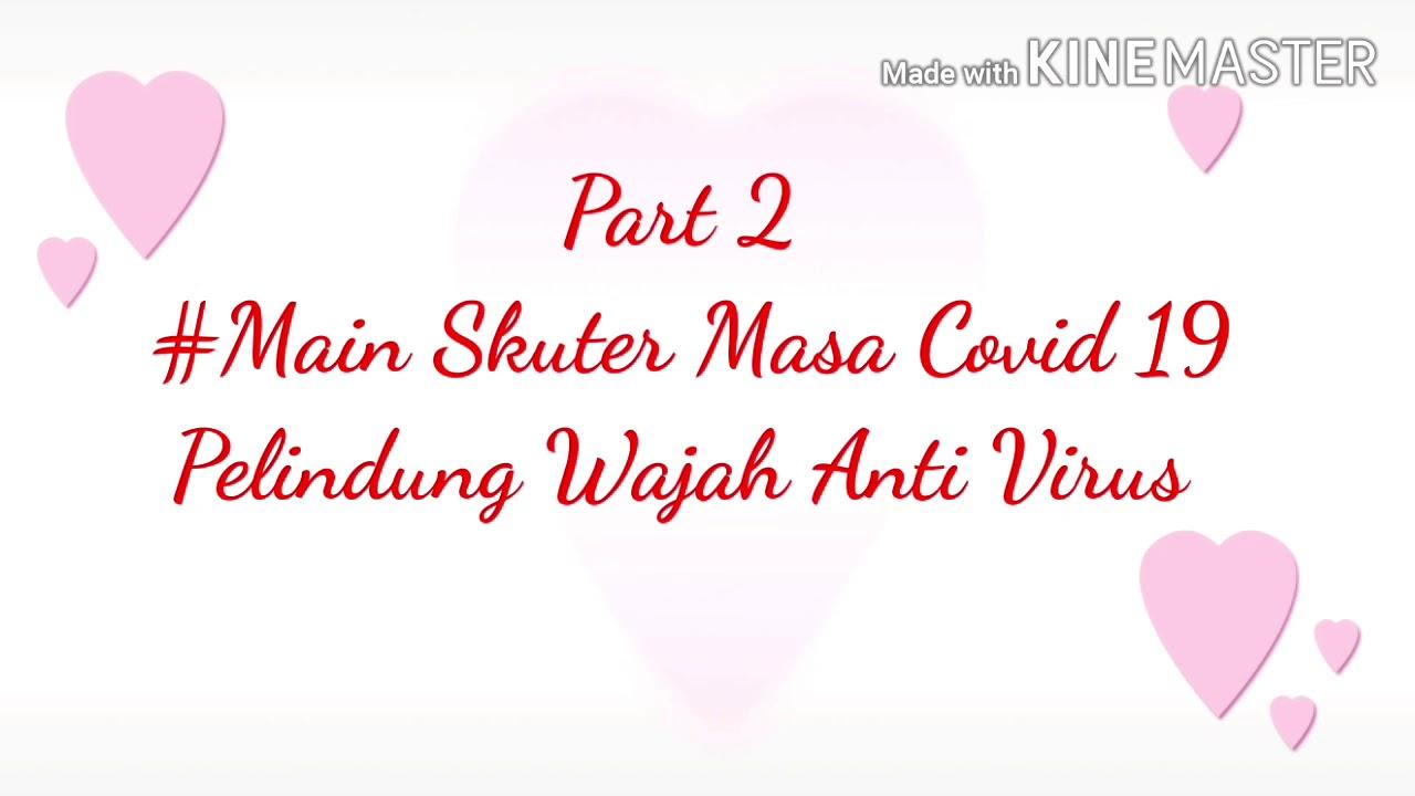Part 2#Main Aman Masa Covid 19 Dengan Pelindung Anti Virus ...
