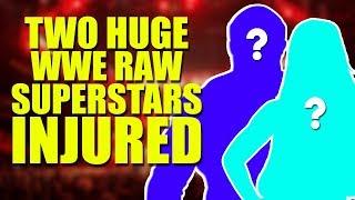 TWO HUGE WWE Raw Superstars Injured!