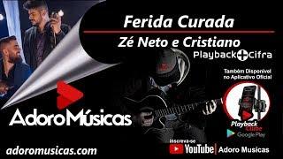 Baixar Ferida Curada - Zé Neto e Cristiano - Playback Profissional + Cifra