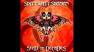 Watch Sixty Watt Shaman One More Time video
