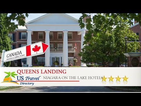 Queens Landing - Niagara On The Lake Hotels, Canada