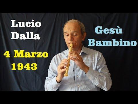 Gesu Bambino Dalla.4 Marzo 1943 Gesu Bambino Lucio Dalla Youtube