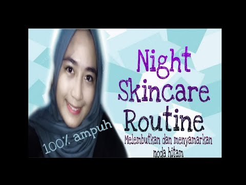 NIGHT SKINCARE ROUTINE /mengatasi kulit kering & bekas ...