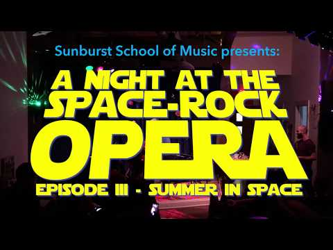 Intro - Night at the Space Rock Opera - Sunburst School of Music